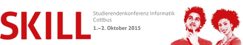 SKILL - Studierendenkonferenz Informatik in Cottbus vom 01.10. bis 02.10.2015