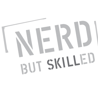 Nerd but SKILLed